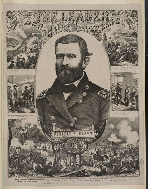 The leader and his battles - Ulysses S. Grant, Lieutenant-General, U.S.A.