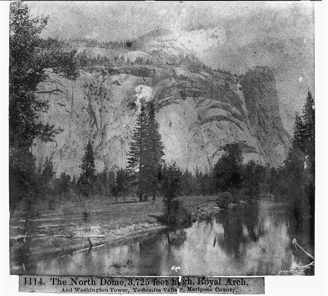The North Dome, 3,725 Feet High, Royal Arch, and Washington Tower, Yosemite Valley, Mariposa County