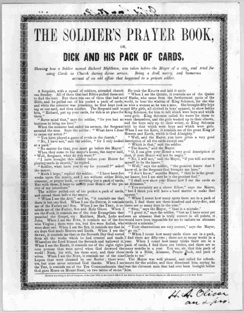 The soldier's prayer book, or Dick and his pack of cards. Showing how a soldier named Richard Middleton, was taken before the mayor of a city and tried for using cards in Church during divine service. Being a droll, merry, and humorous account o