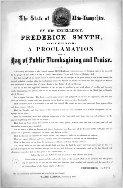 The State of New-Hampshire. By His Excellency Frederick Smyth, governor: a proclamation for a day of public thanksgiving and praise. I do hereby ... appoint Thursday, the twenty-ninth day of November next, to be observed by the people of this St