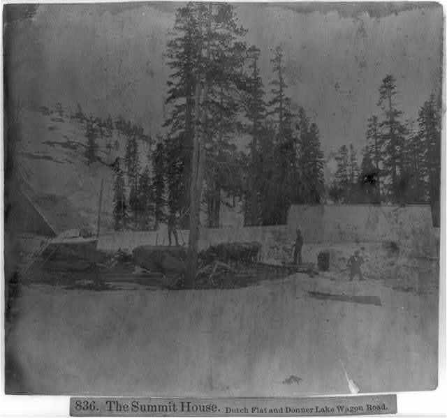 The Summit House, Dutch Flat, and Donner Lake Wagon Roads