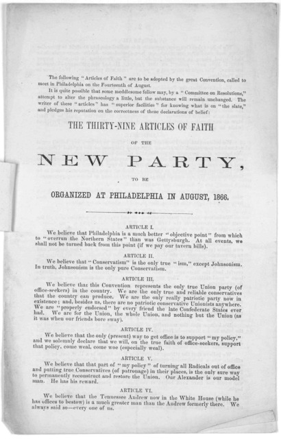 The thirty-nine articles of faith of the new party. to be organized at Philadelphia in August, 1866. New York, July 1866.