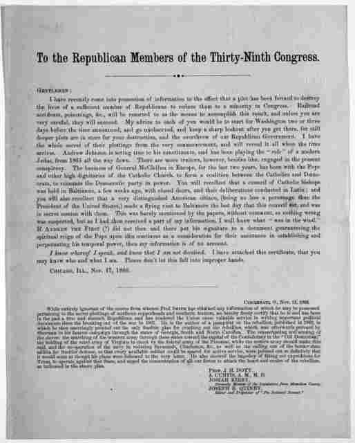 To the Republican members of the thirty-ninth congress. Gentlemen! I have recently come into possession of information to the effect that a plot has been formed to destroy the lives of a sufficient number of Republicans to reduce them to a minor