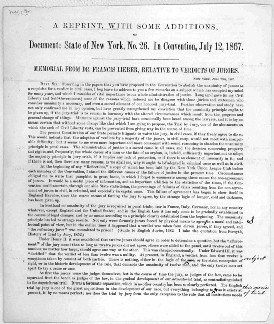 A reprint, with some additions, Document: State of New York, No. 26. In convention, July 12, 1867. Memorial from Dr. Francis Lieber, relative to verdicts of jurors. New York, June 26th, 1867.