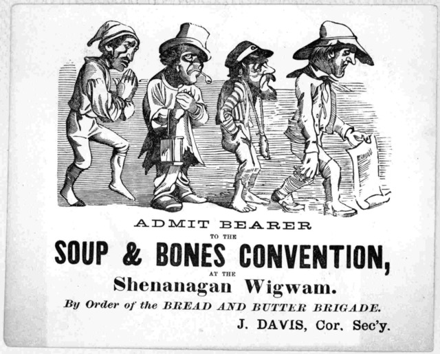 Admit bearer to the soup & bones convention, at the Shenanagan Wigman. By order of the Bread and butter brigade. J. Davis, Cor. Sec'y. [n. p. 1867?].