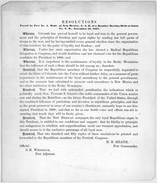 Resolutions passed by Post No. 1, Dept. of New Mexico, G. A. R. at a regular meeting held at Santa Fe. N. M., November 13, 1867. [Resolutions regarding the admission into the union of Colorado as a state].