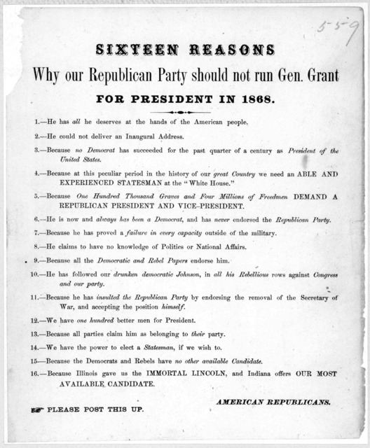Sixteen reasons why our Republican party should not run Gen. Grant for president in 1868. [Sixteen reasons] American Republicans. [n. p. 1867?].
