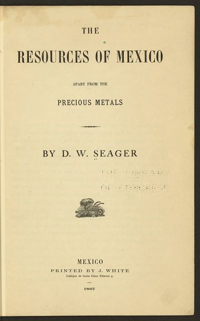 [Title page to The resources of Mexico..., by D. W. Seager]