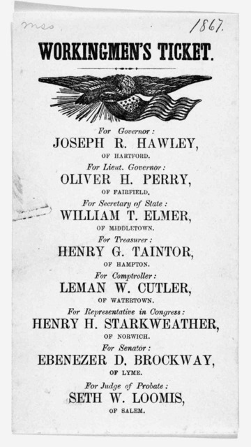Workingmen's ticket. For Governor. Joseph R. Hawley, of Hartford. For Lieut. Governor: Oliver H. Perry, of Fairfield ... [1867].