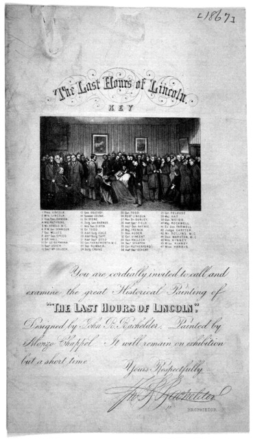 "You are cordially invited to call and examine the great historical painting of ""The last hours of Lincoln,"" designed by John B. Bachelder. Painted by Alonzo Chappel, It will remain on exhibition but a short time ... [Washington, 1867]."