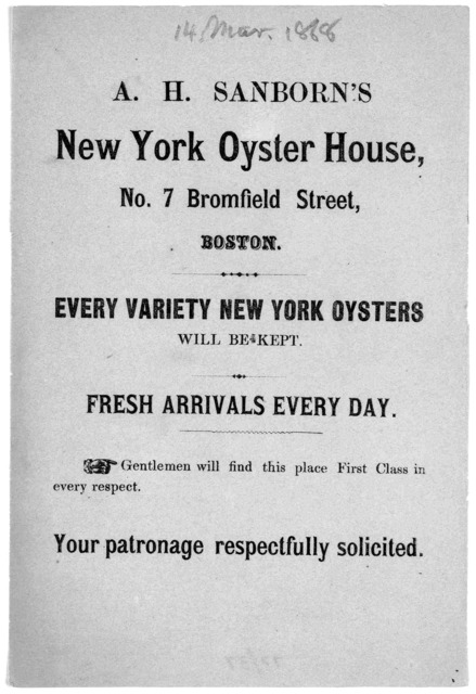 A. H. Sanborn's New York oyster house, No. 7 Bromfield Street, Boston. Every variety New York oysters will be kept ... [14 Mar. 1868].