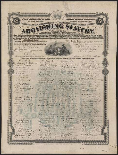 Abolishing Slavery. Joint resolution of the thirty eight Congress of the United States of America, proposing an amendment to the Constitution of the United States, abolishing slavery.