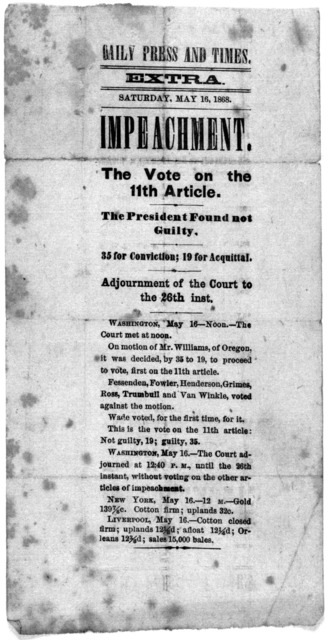 Daily Press and times. Extra. Saturday May 16, 1868. Impeachment. The vote on the 11th articles. The President found not guilty.