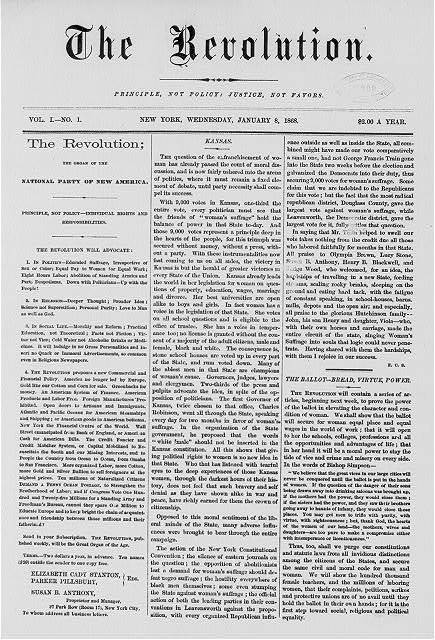 """[First page of first issue of The Revolution, """"the organ of the National Party of New America...Elizabeth Cady Stanton, Parker Pillsbury, Editors; Susan B. Anthony, Proprietor and Manager"""" New York, 8 Jan 1868]"""