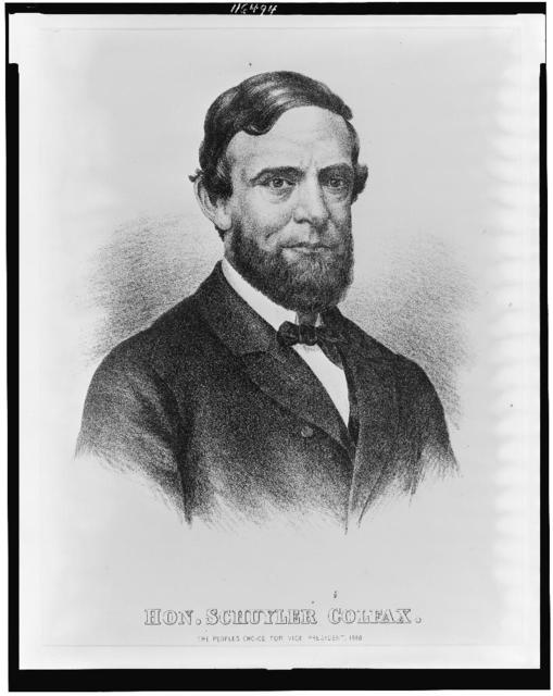 Hon. Schuyler Colfax. The peoples choice for vice president, 1868