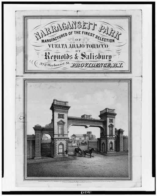 Narragansett Park. Manufactured of the finest selection of Vuelta Abajo tobacco by Reynolds & Salisbury, ..., Providence, R.I. / Lith. of F. Heppenheimer, N.Y.