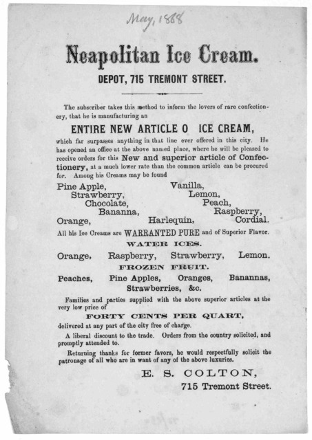 Neapolitan ice cream ... The subscriber takes this method to inform the lovers of rare confectionary, that he is manufacturing an entire new article of ice cream, which far surpasses anything in that line ever offered in this city ... E. S. Colt