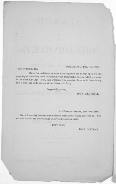 Speech of John O'Byrnne, Esq. delivered by invitation, before the Democratic Association of Pennsylvania, on January 23d, 1868. Philadelphia: Published by John Campbell, No. 722 Sansom Street 1868.