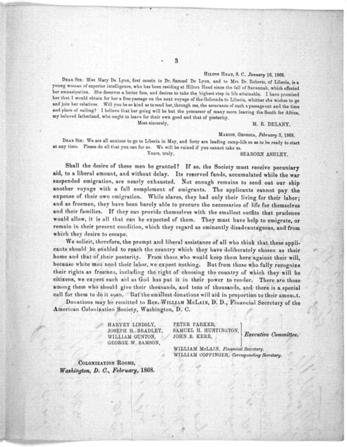 This appeal is made by order of the Board of directors of the American colonization society. We entreat you give it your earnest consideration; and show it to some of your firneds, and get them to help too. Two thousand freedmen and pleading for