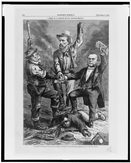 """""""This is a white man's government"""" """"We regard the Reconstruction Acts (so called) of Congress as usurpations, and unconstitutional, revolutionary, and void"""" - Democratic Platform / / Th. Nast."""