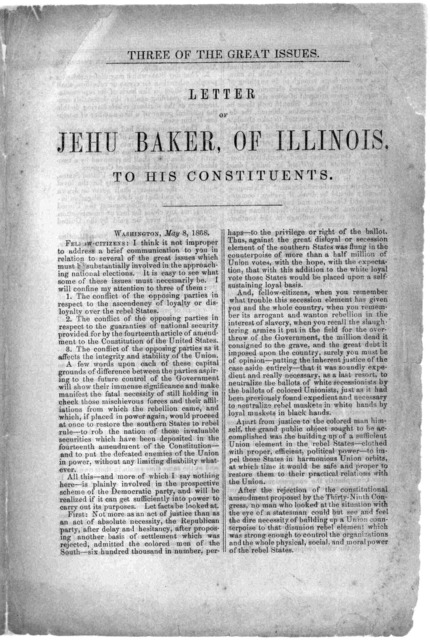 Three of the great issues. Letter of Jehu Baker, of Illinois, to his constituents. Washington, May 8, 1868 Printed at the Congressional globe office.