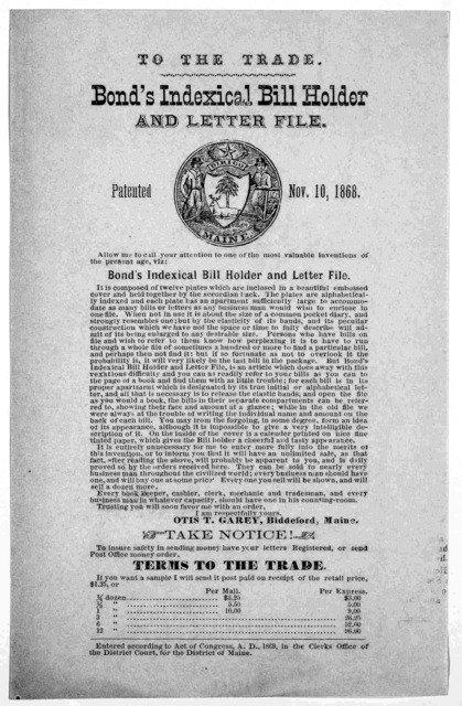 To the trade. Bond's indexical bill holder and letter file. Patented Nov. 10, 1868 ... Terms of trade ... Entered according to Act of Congress A. D. 1869, in the Clerk's Office of the District Court, for the District of Maine.