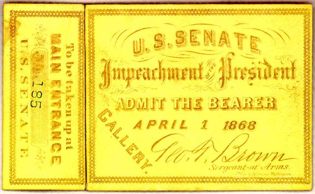U. S. Senate. Impeachment of the President Admit the bearer April 1 1868. Gallery,.