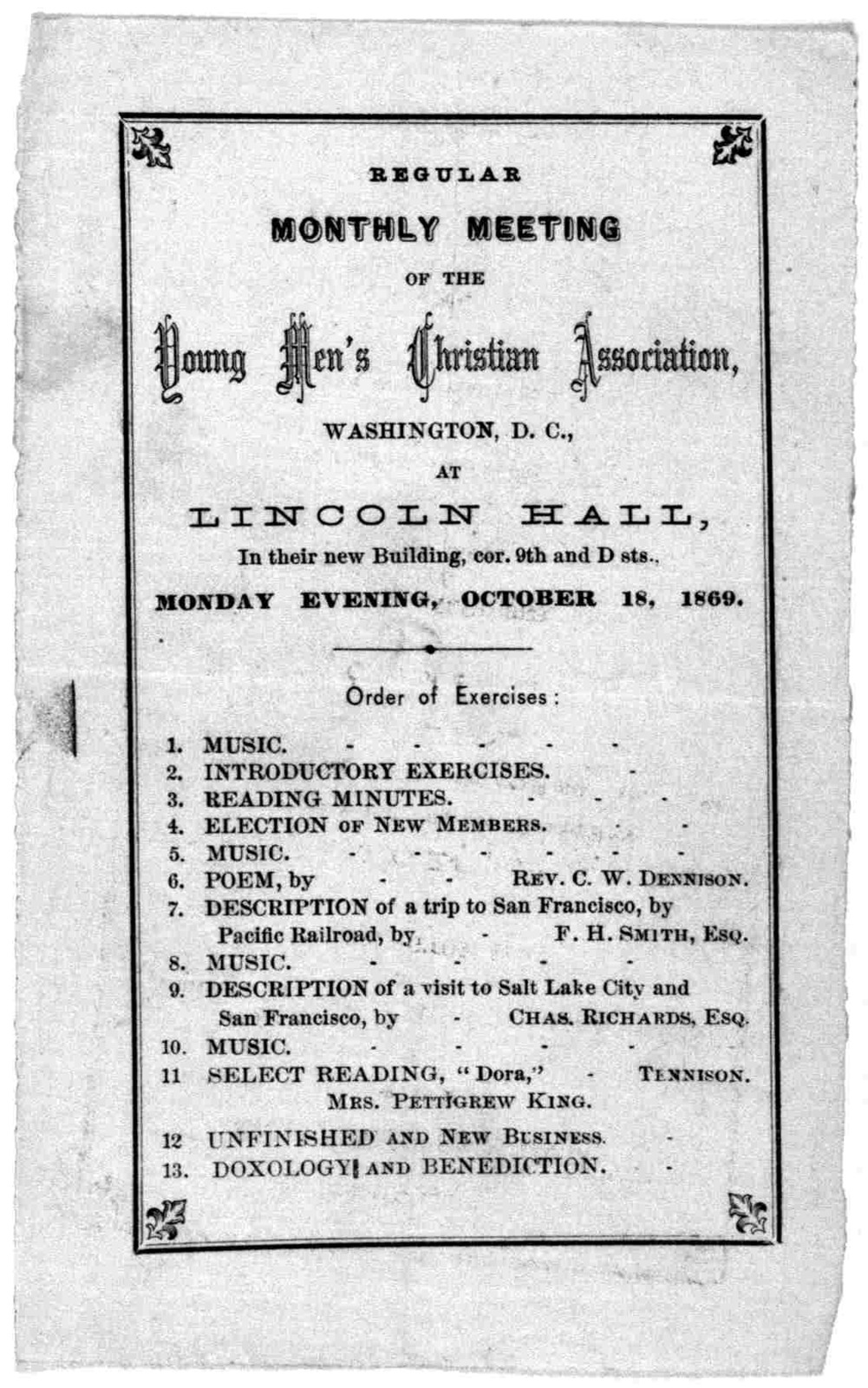 Regular monthly meeting of the Young men's Christian association, Washington, D. C., at Lincoln Hall, in their new building, cor. 9th and D sts., Monday evening, October 18, 1869. Order of exercises. [Washington, D. C.1869].
