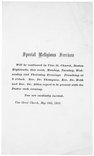 Special religious services will be continued in Vine St. Church, Boston Highlands, this week, Monday, Tuesday, Wednesday and Thursday evenings ... Vine Street Church, May 10th, 1869.