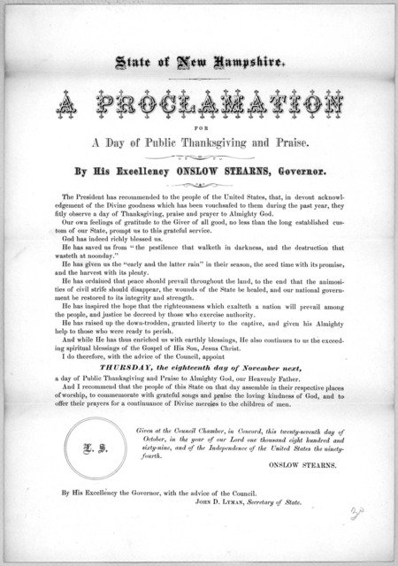 State of New Hampshire. A proclamation for a day of public thanksgiving and praise. By his Excellency Onslow Stearns. Governor ... I do therefore, with the advice of the Council, appoint Thursday, the eighteenth day of November next ... Given at