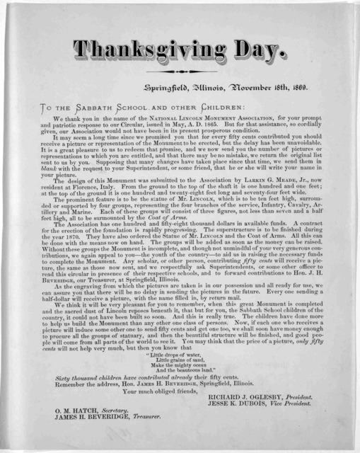 Thanksgiving day. Springfield, Illinois, November 18th, 1869. To the sabbath school and other children: We thank you in the name of the National Lincoln Monument Association, for your prompt and patriotic response tp our circular ....