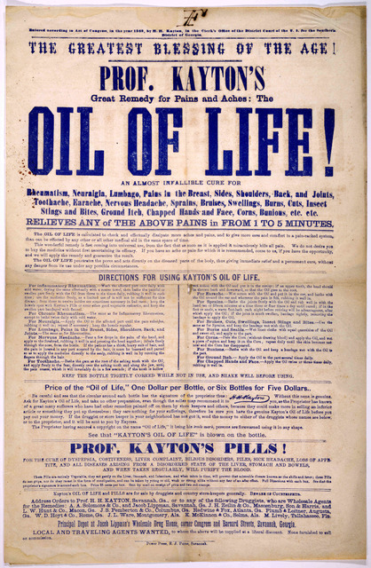 The greatest blessing of the age! Prof. Kayton's great remedy for pains and aches: The oil of life! ... Savannah, Ga. Power press, E. J. Purse. [c. 1869].