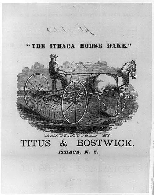 """""""The Ithaca horse rake."""" Manufactured by Titus & Bostwick, Ithaca, N.Y."""