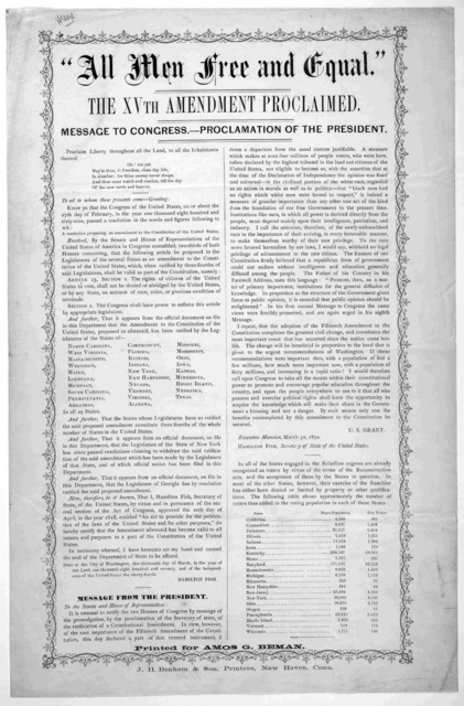 """""""All men free and equal."""" The XVth amendment proclaimed. Message to Congress. - Proclamation of the President ... New Haven, Conn. J. H. Benham & son, printers [1870]."""