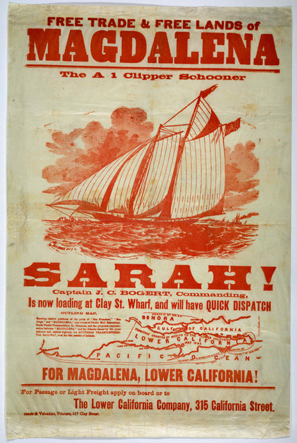 Free trade & free lands of Magdalena. The Al clipper schooner Sarah ... is now loading ... [San Francisco, Francis & Valentine, printers [187-?]].