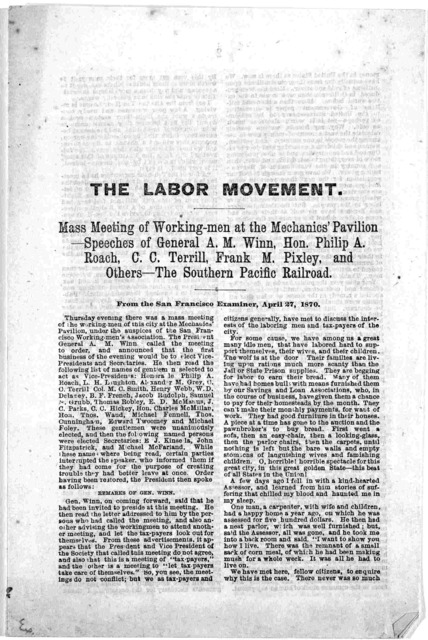 The labor movement. Mass meeting of working-men at the Mechanics' Pavilion, speeches of General A. M. Winn, Hon. Philip A. Roach, C. C. Terrill, Frank M. Pixley, and others - The Southern Pacific railroad. From the San Francisco Examiner, April