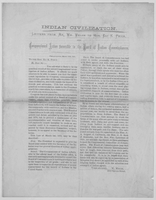 Indian civilization. Letters from Mr. Wm. Welsh to Hon. Eli K. Price, and Congressional action favorable to the Board of Indian commissioners. Philadelphia March 1871.
