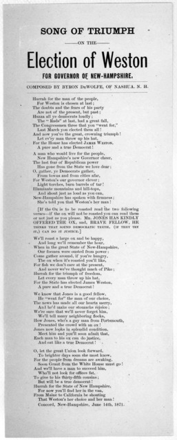 Song of triumph on the election of Weston for Governor of New-Hamsphire. Composed by Byron De Wolfe, of Nashua, N. H. Concord. New Hampshire, June 14th, 1871.