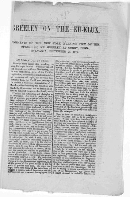 Greeley on the Ku-Klux. Comments of the New York evening Post on the speech of Mr. Greeley at Corry, Pennsylvania, September 25, 1872. [New York, 1872].