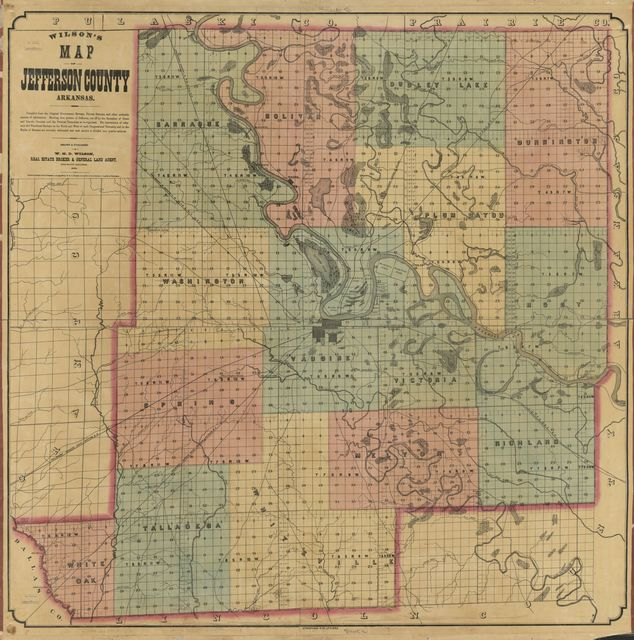 Wilson's map of Jefferson County, Arkansas / drawn and published by W.H.D. Wilson, Real Estate Broker & General Land Agent.