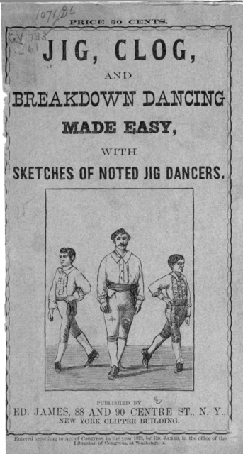Jig, clog, and breakdown dancing made easy with sketches of noted jig dancers