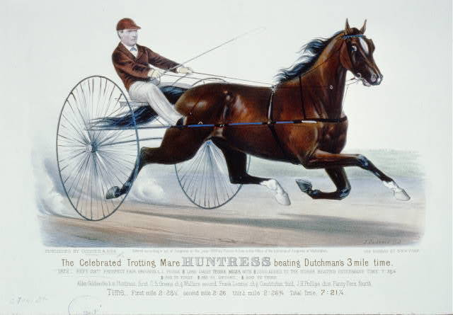 The celebrated trotting mare Huntress beating Dutchman's 3 mile time: 1872-Sept. 23rd Prospect Fair grounds L.I. purse $1,250 dash three miles, with $1000 added, to the horse beating Dutchmans time 7:32 1/2 $700 to first, $350 to second, $200 to third