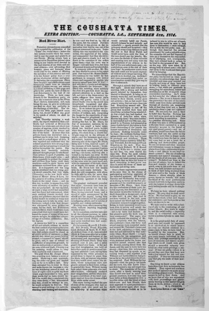 """Red River riot ... M. L. Pickens. late local editor of the """"Times"""" The Coushatta times Extra edition, Coushatta, La. September 5th, 1874."""
