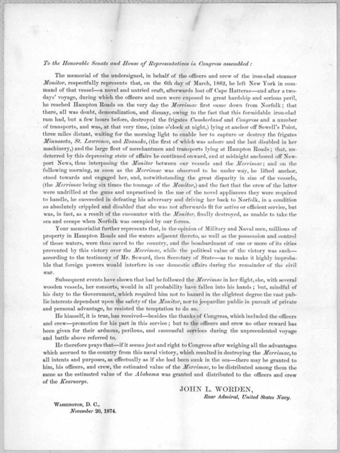 To the Honorable Senate and House of representatives in Congress assembled. The memorial of the undersigned, in behalf of the officers and crew of the iron-clad steamer Monitor, respectfully represents ... John L. Worden, Read Admiral United Sta
