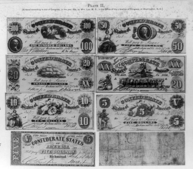 [Eight Confederate bills ranging in value from five to one hundred dollars]