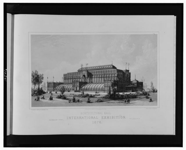 Horticultural Hall, International Exhibition, 1876--Fairmont Park, Philadelphia / published by G. Meyer, 1100 Chestnut St., Pa.; photo-lith. by Julius Bien, N.Y.