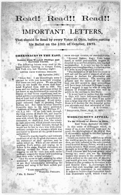 Read! Read!! Read!! Important letters, that should be read by every voter in Ohio, before casting his ballot on the 12th of October, 1875. Greenbacks in the East. Letters from Wendell Phillips and Governor Curtis ... Workingmen's appeal. To the