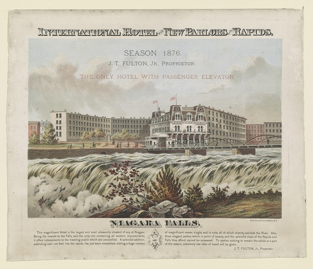 International Hotel with new parlors on the rapids - season 1876 - J.T. Fulton, Jr. Proprietor - the only hotel with passenger elevator - Niagara Falls / Clay, Cosack & Co. Buffalo, N.Y.