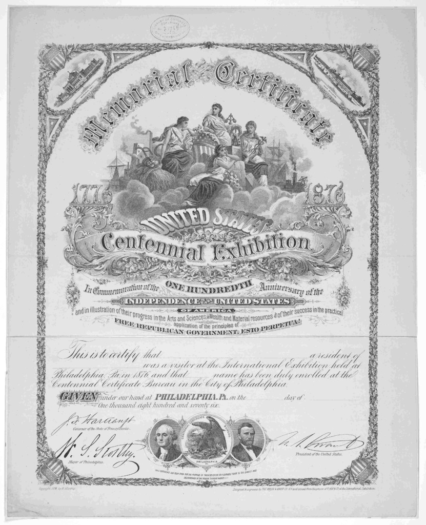 Memorial certificate. United States centennial exhibition. In commemoration of the one hundredth anniversary of the independence of the United States of America ... This is to certify that a resident of was a visitor at the International exhibit