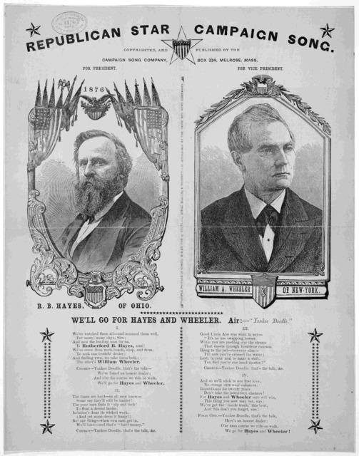 """Republican star campaign song ... We'll go for Hayes and Wheeler. Air:- """"Yankee Doodle"""" Melrose, Mass. 1876."""